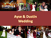 Ayse-Dustin Wedding :